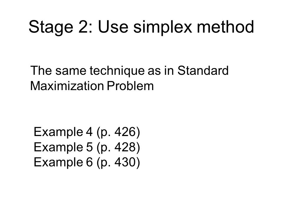 Stage 2: Use simplex method