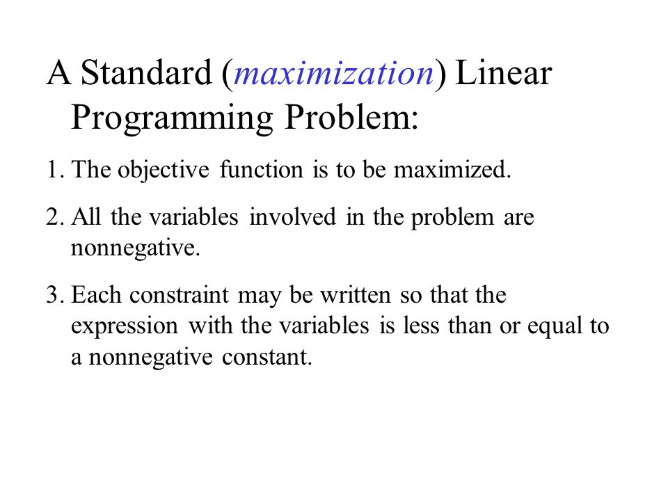 A Standard (maximization) Linear Programming Problem: