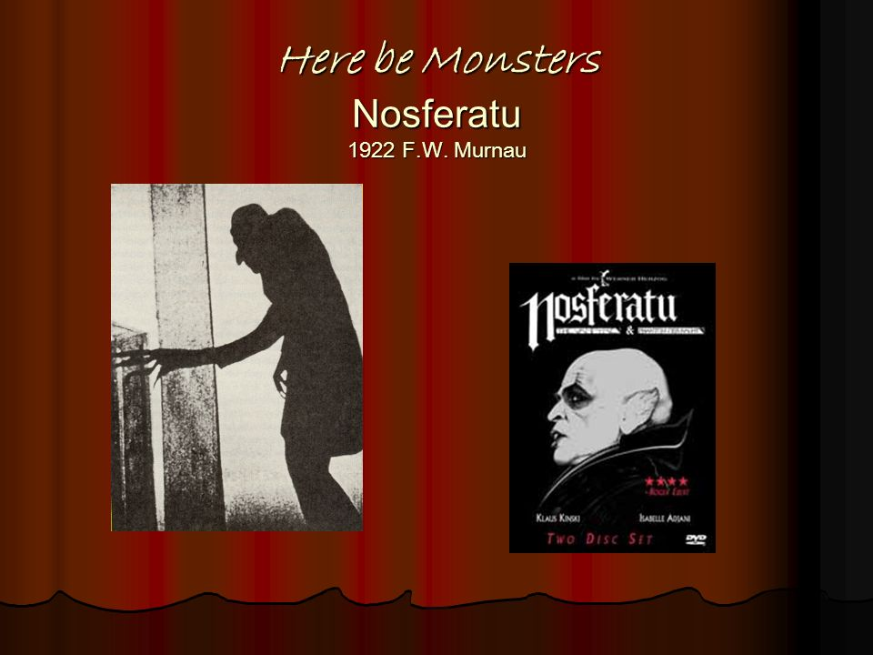 Here be Monsters Nosferatu 1922 F.W. Murnau