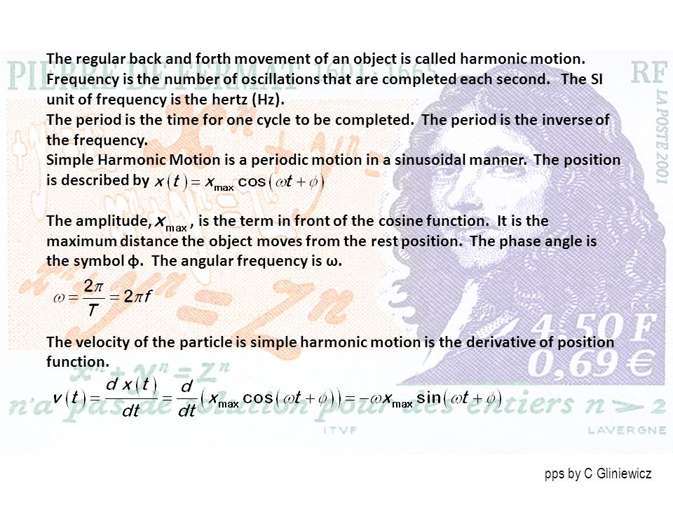 The regular back and forth movement of an object is called harmonic motion. Frequency is the number of oscillations that are completed each second. The SI unit of frequency is the hertz (Hz).