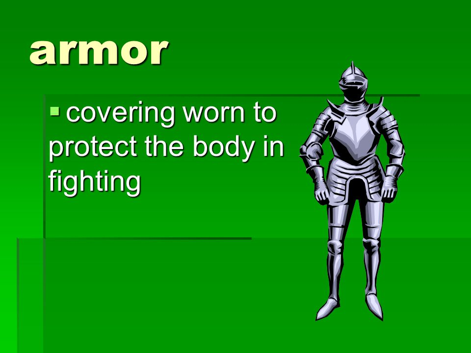 armor covering worn to protect the body in fighting