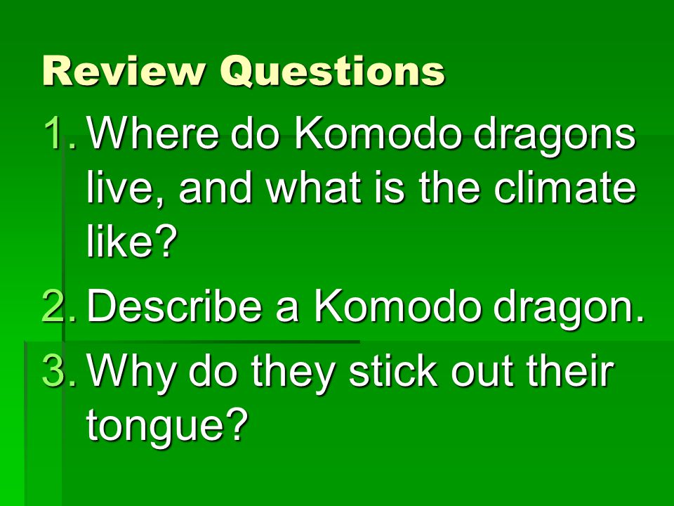 Where do Komodo dragons live, and what is the climate like
