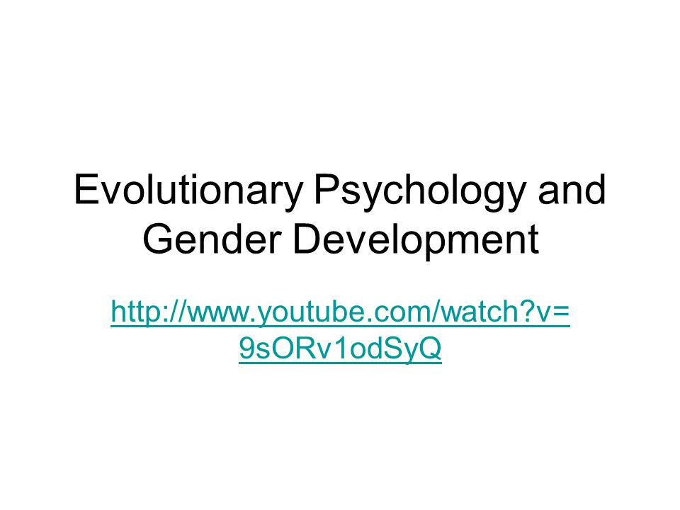 Evolutionary Psychology and Gender Development