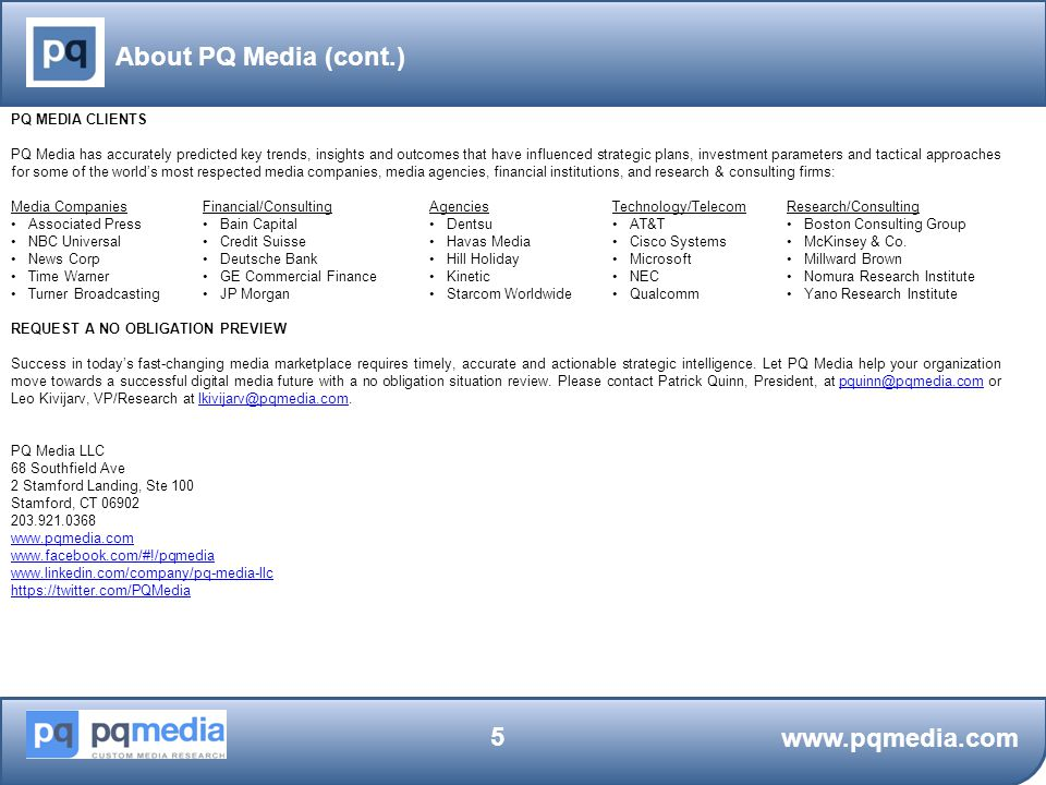 About PQ Media (cont.) www.pqmedia.com PQ MEDIA CLIENTS