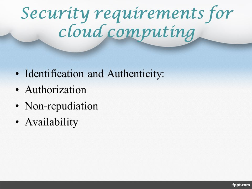 Security requirements for cloud computing