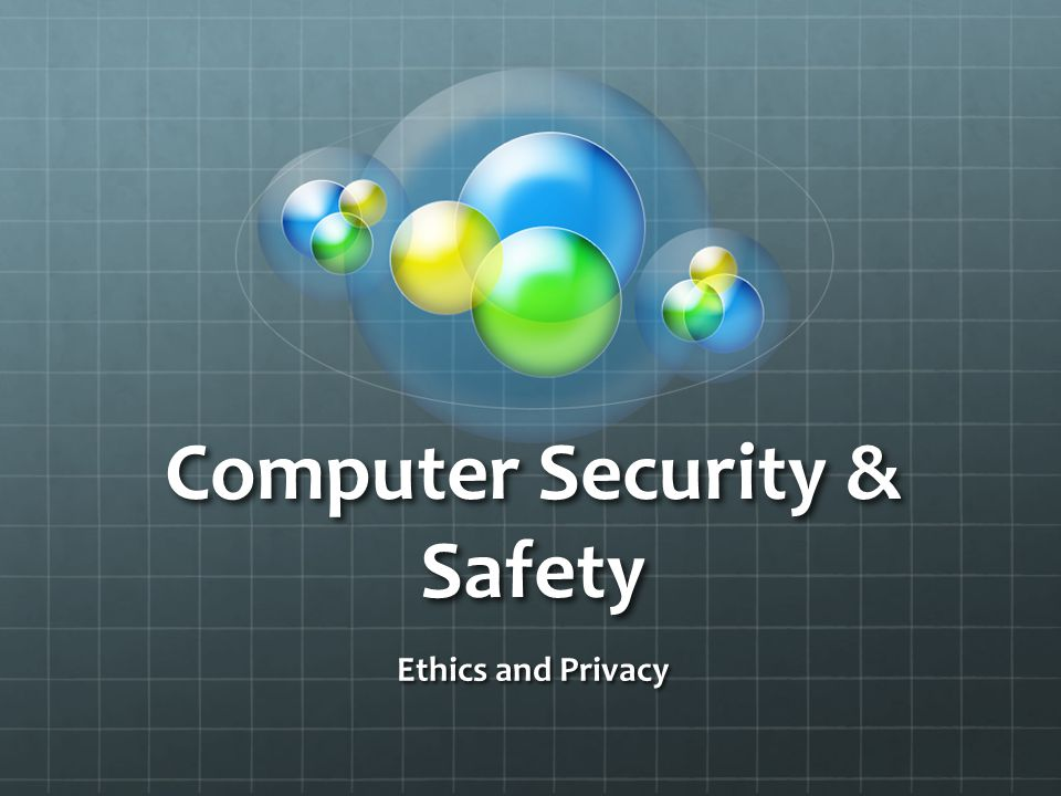 Computer Security & Safety