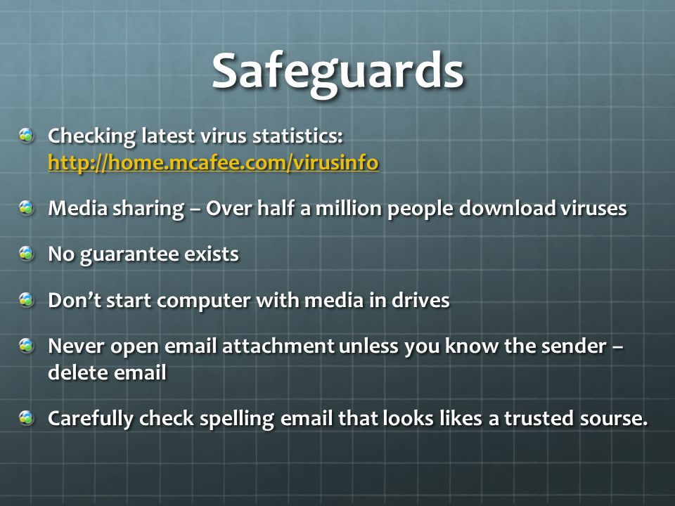 Safeguards Checking latest virus statistics:   Media sharing – Over half a million people download viruses.