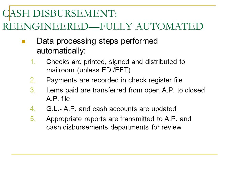 CASH DISBURSEMENT: REENGINEERED—FULLY AUTOMATED