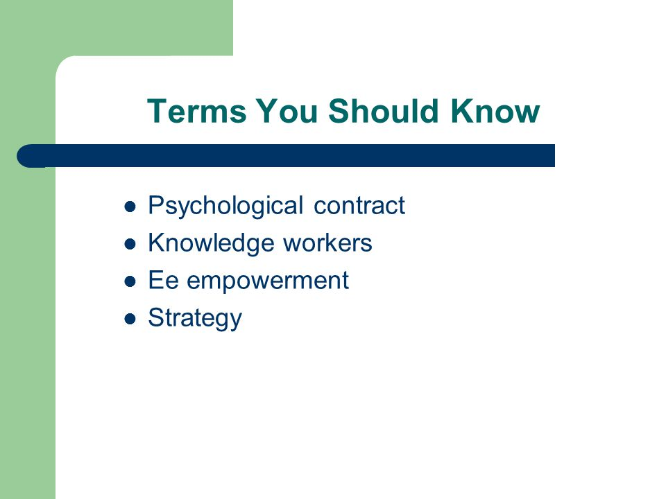 Terms You Should Know Psychological contract Knowledge workers