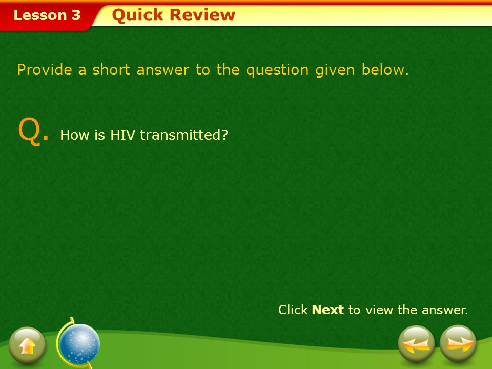 Q. How is HIV transmitted