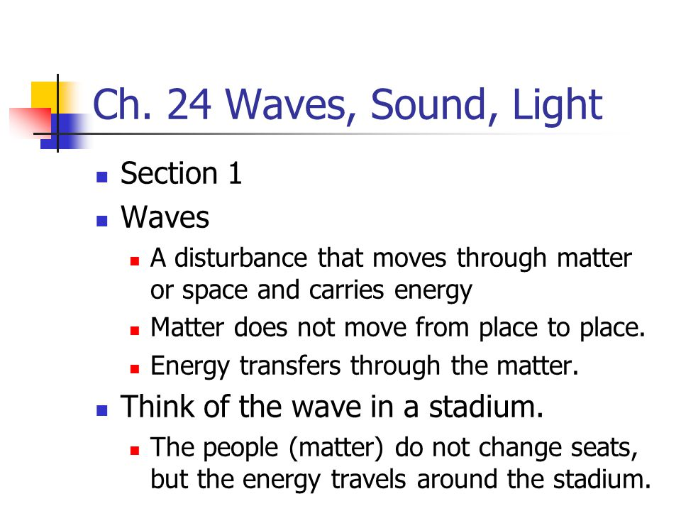 Ch. 24 Waves, Sound, Light Section 1 Waves - ppt download