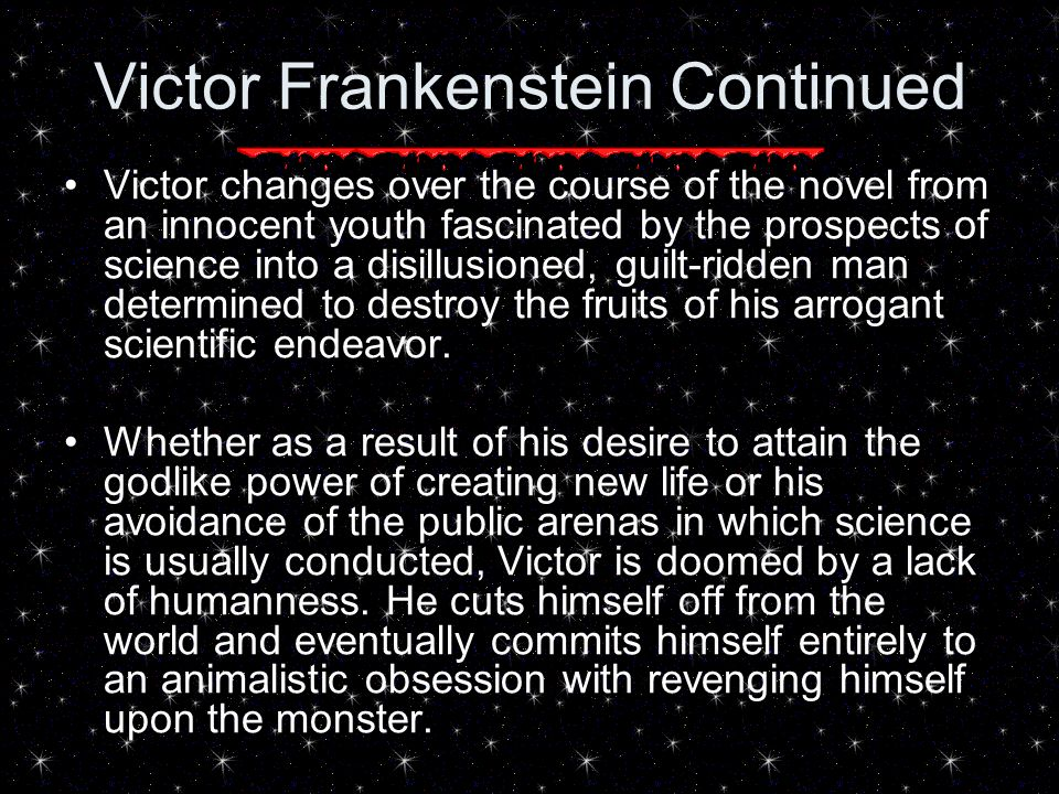 victor frankenstein or his creature essay In the endurance of frankenstein: essays on mary shelley's novel, ed  yet,  we know that the monster is a double of victor himself, and that as he acts out.