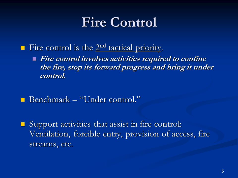 Fire Control Fire control is the 2nd tactical priority.
