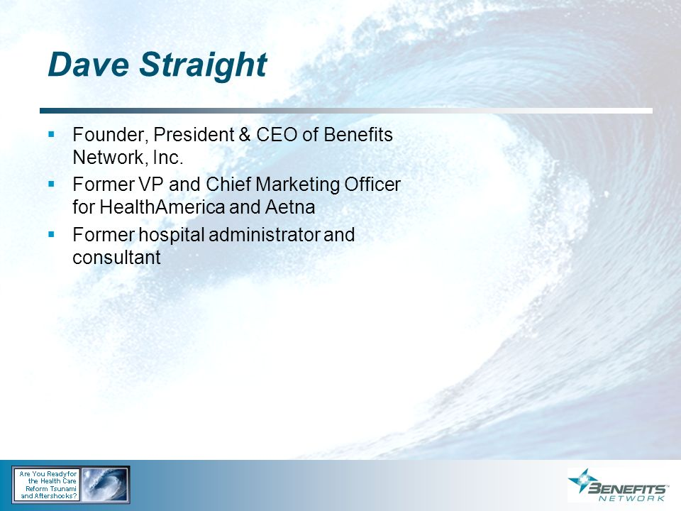 Dave Straight Founder, President & CEO of Benefits Network, Inc.