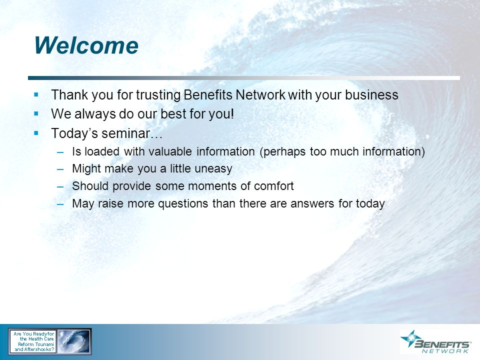 Welcome Thank you for trusting Benefits Network with your business