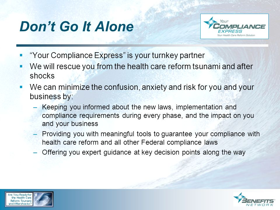 Don't Go It Alone Your Compliance Express is your turnkey partner