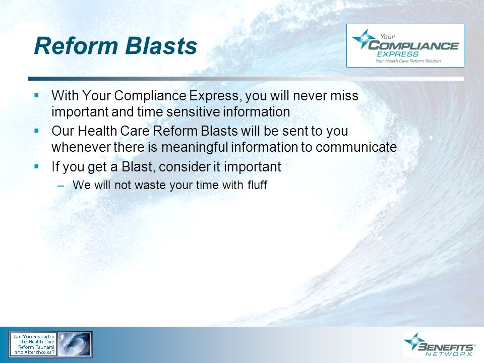Reform Blasts With Your Compliance Express, you will never miss important and time sensitive information.