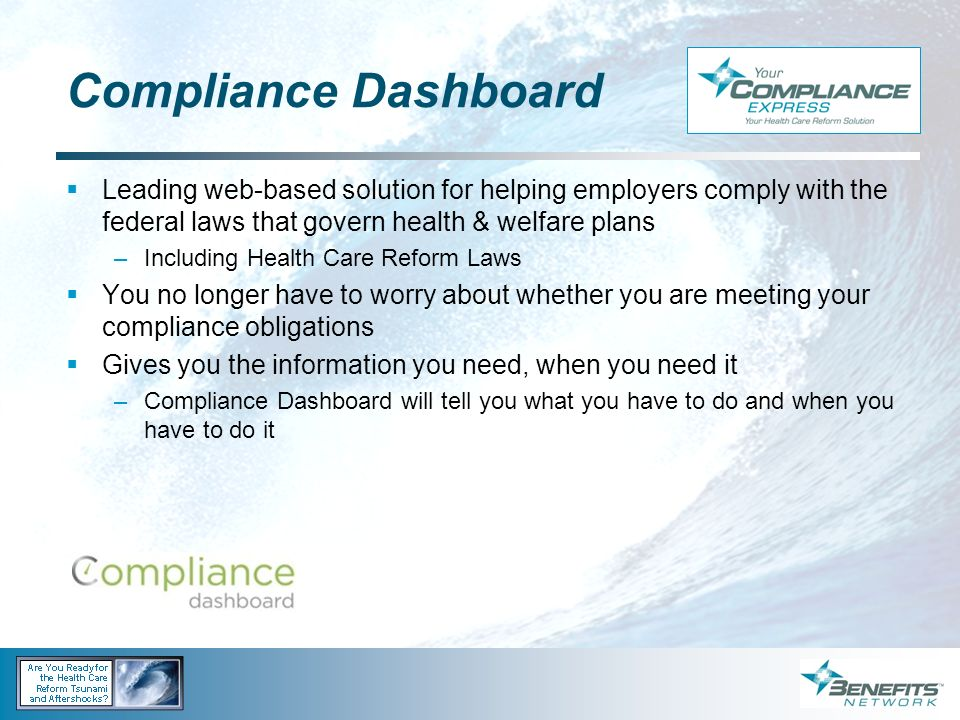 Compliance Dashboard Leading web-based solution for helping employers comply with the federal laws that govern health & welfare plans.