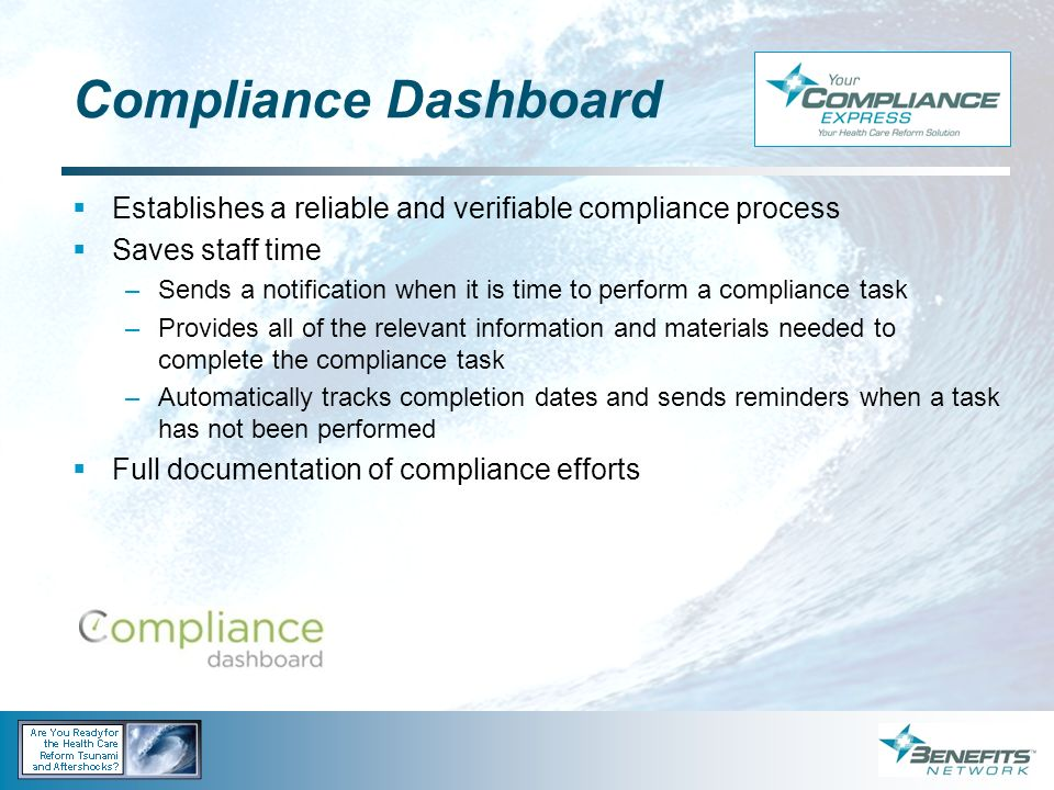 Compliance Dashboard Establishes a reliable and verifiable compliance process. Saves staff time.