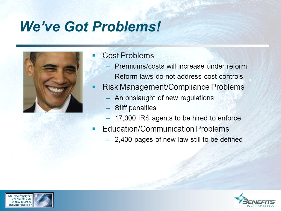We've Got Problems! Cost Problems Risk Management/Compliance Problems