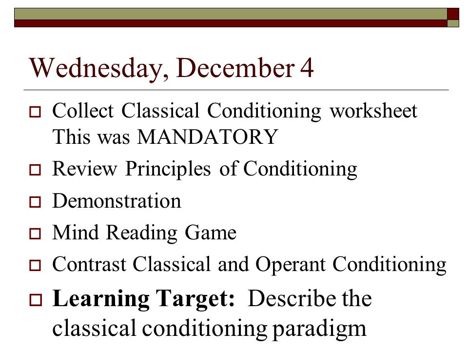 Tuesday December 10 Return Quiz Discuss Schedules of – Classical Conditioning Worksheet