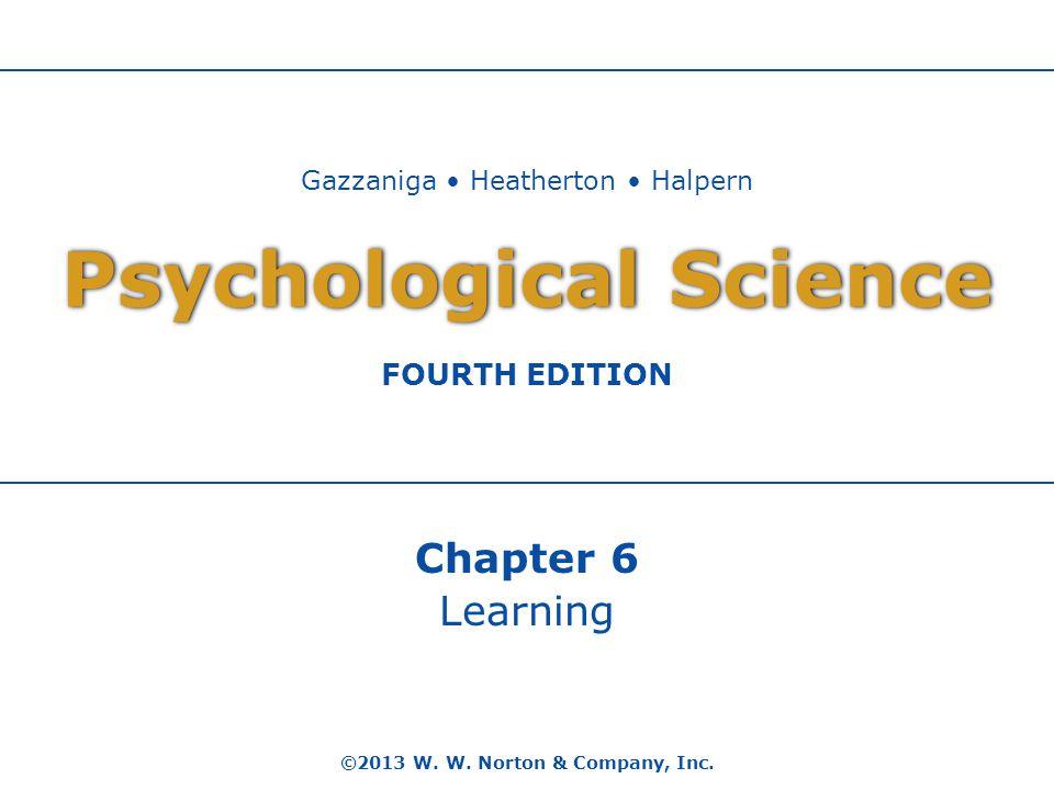 Psychological Science ©2013 W. W. Norton & Company, Inc.