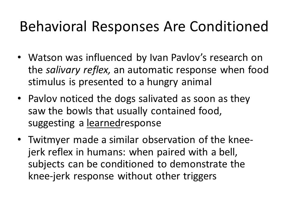 Behavioral Responses Are Conditioned