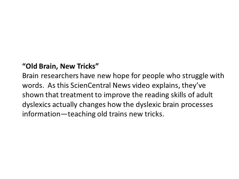 Old Brain, New Tricks