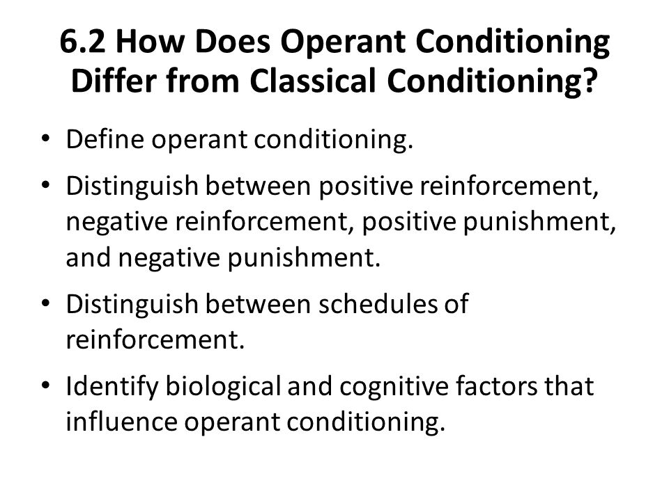 6.2 How Does Operant Conditioning Differ from Classical Conditioning