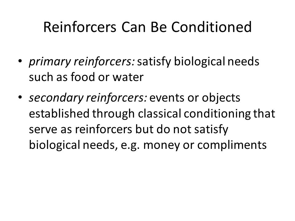Reinforcers Can Be Conditioned