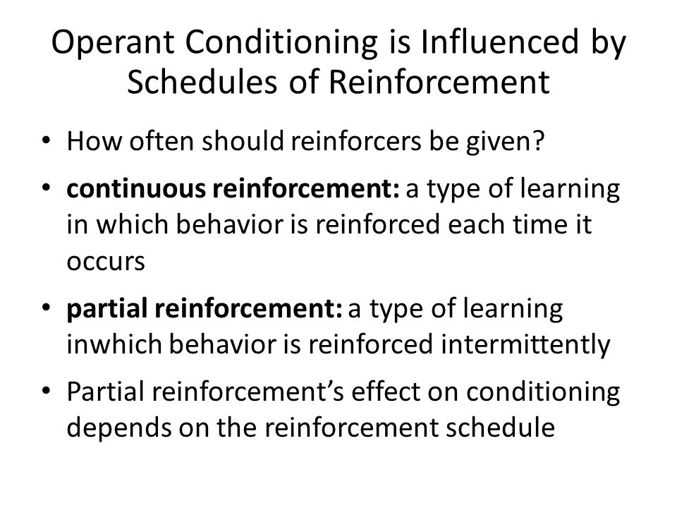 Operant Conditioning is Influenced by Schedules of Reinforcement