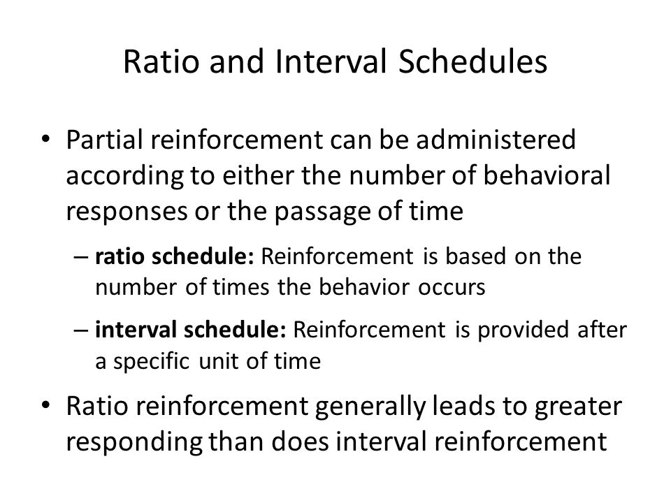 Ratio and Interval Schedules