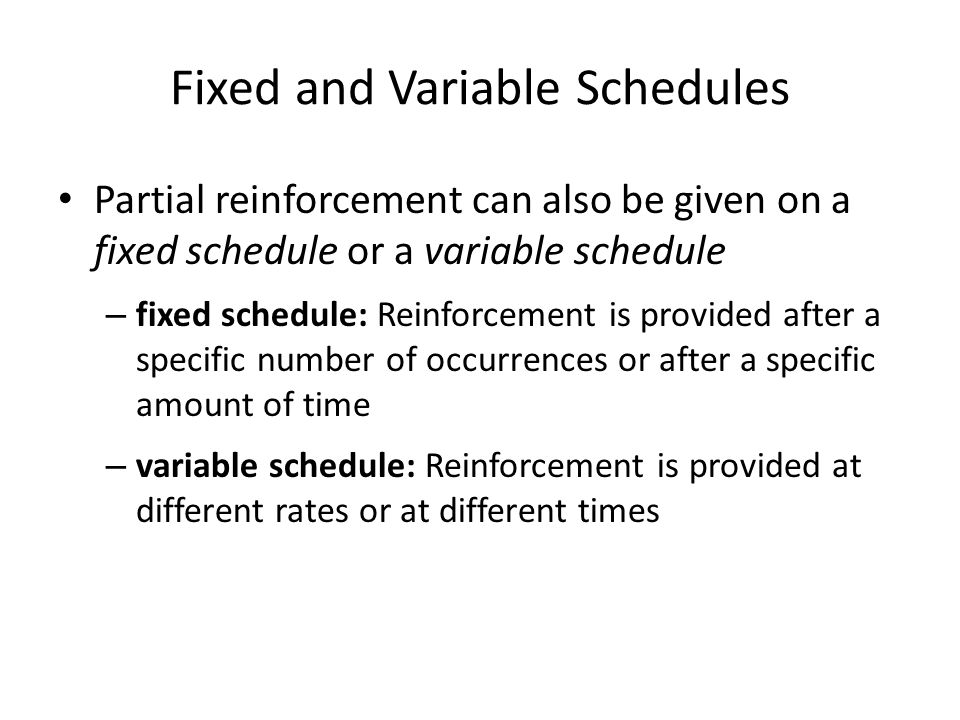 Fixed and Variable Schedules