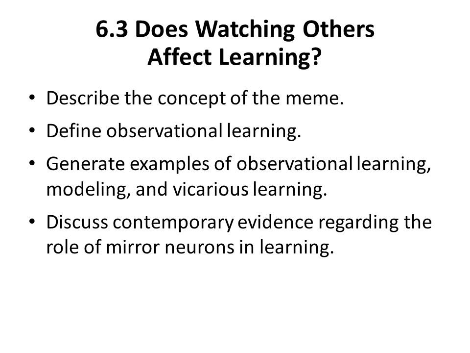 6.3 Does Watching Others Affect Learning