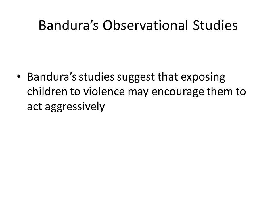 Bandura's Observational Studies