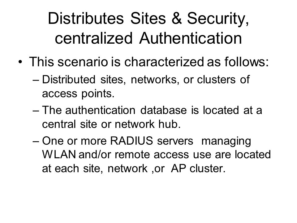 Distributes Sites & Security, centralized Authentication