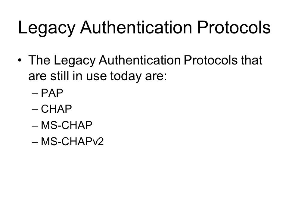 Legacy Authentication Protocols