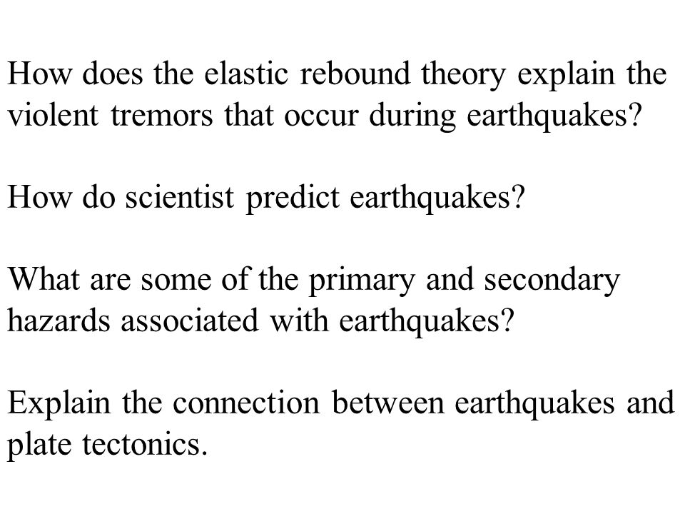 How does the elastic rebound theory explain the violent tremors that occur during earthquakes