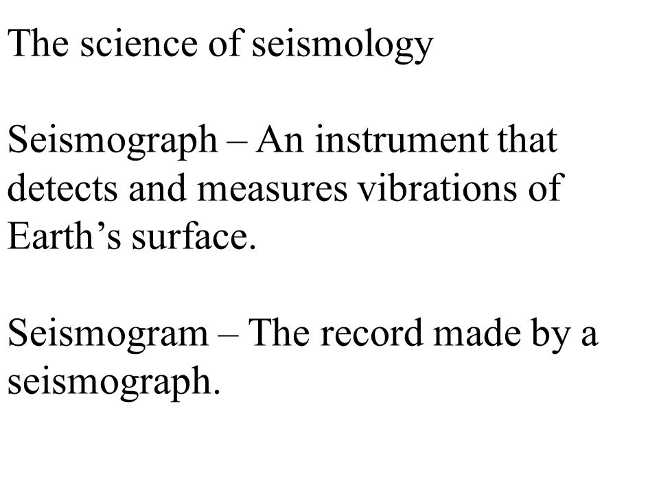 The science of seismology