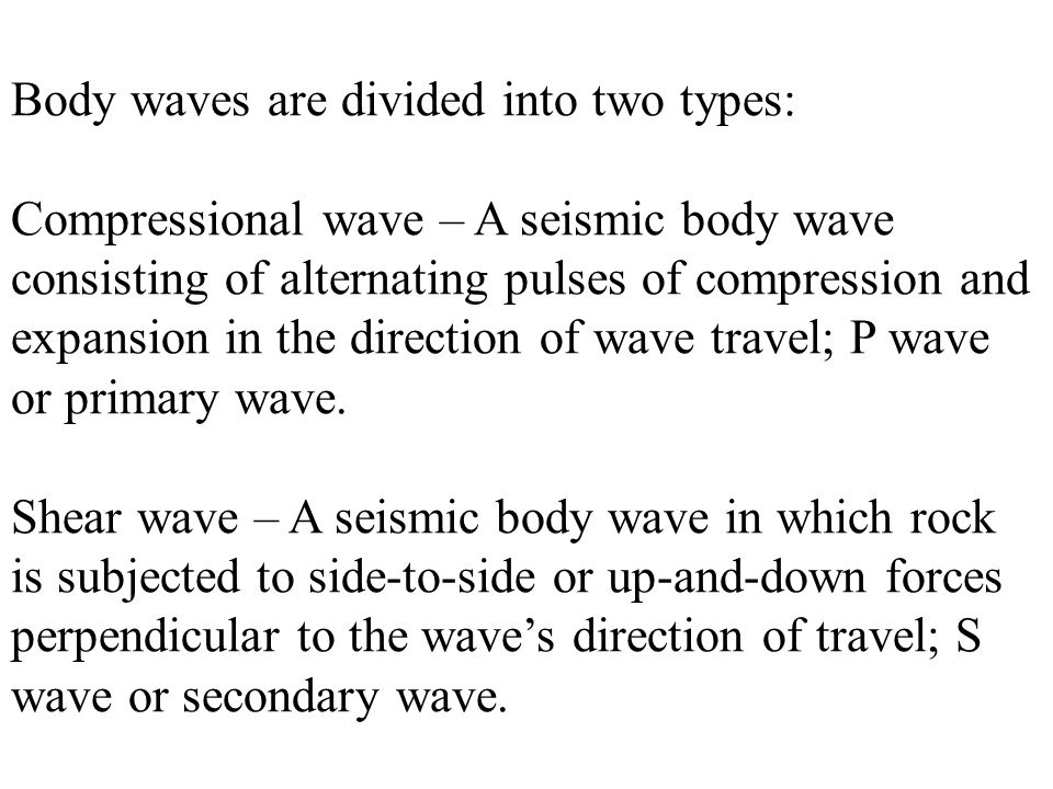 Body waves are divided into two types: