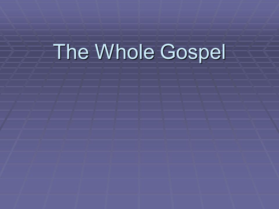The Whole Gospel