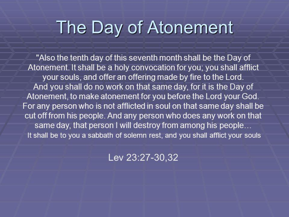 The Day of Atonement Lev 23:27-30,32