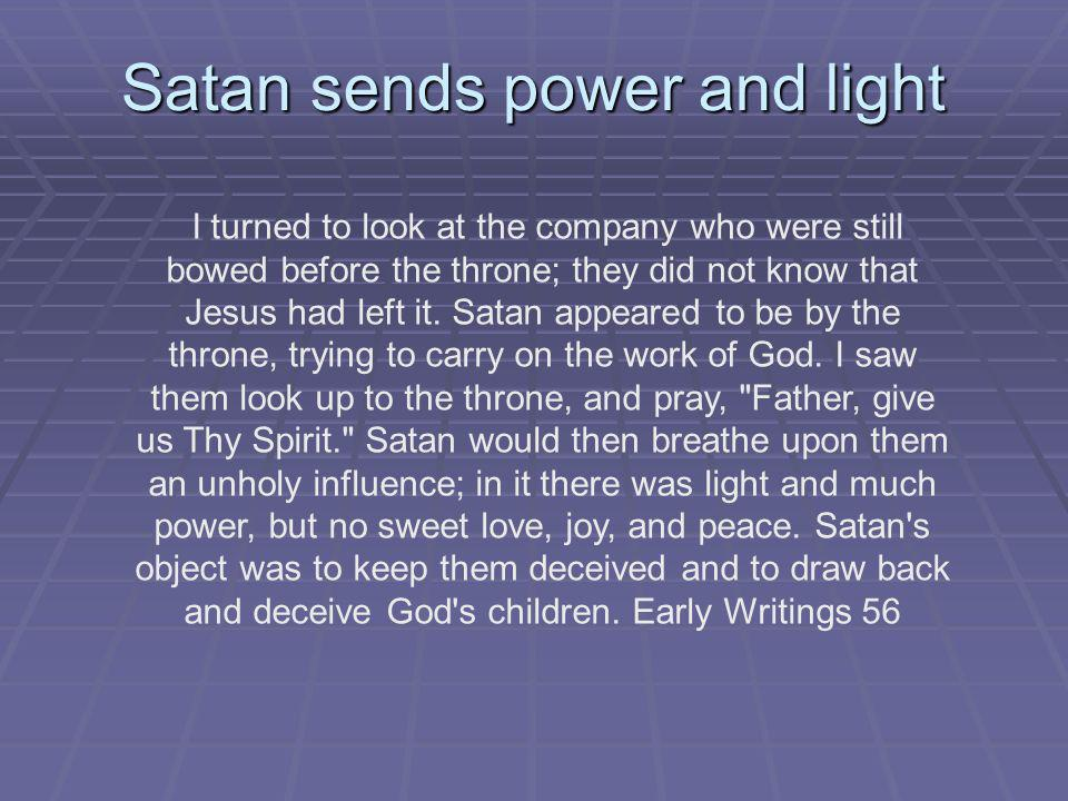 Satan sends power and light