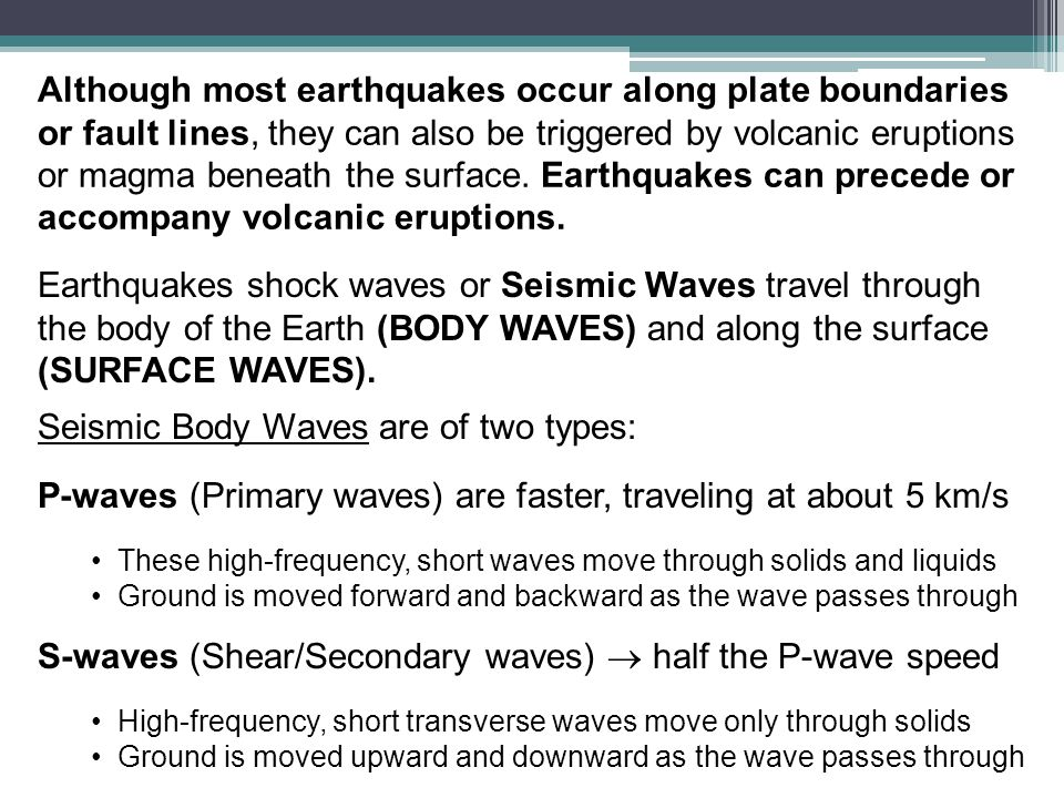 Seismic Body Waves are of two types:
