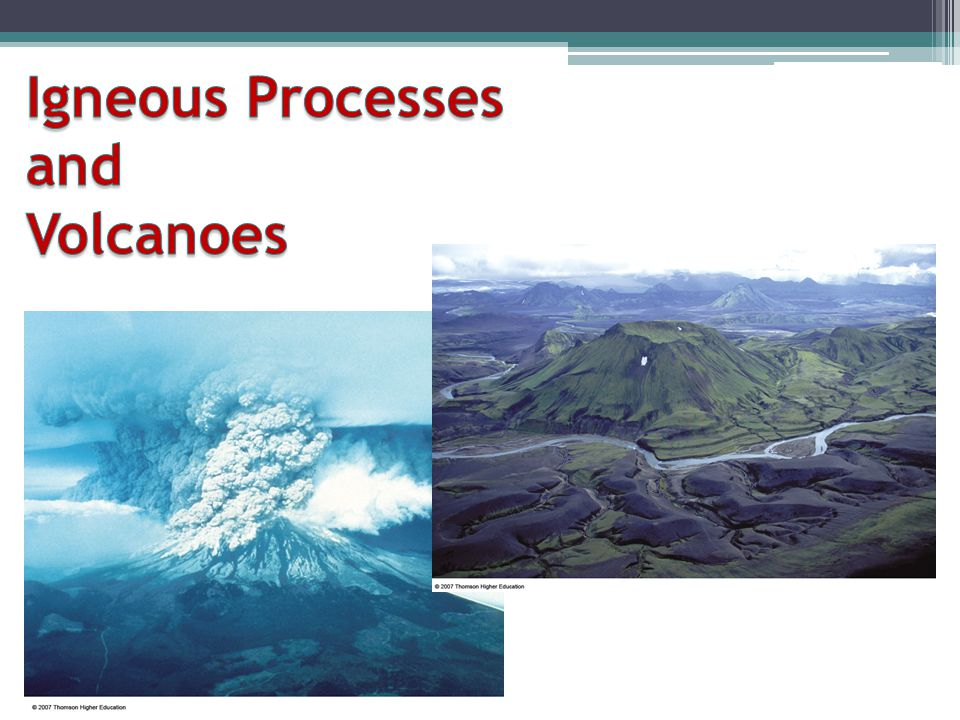 Igneous Processes and Volcanoes