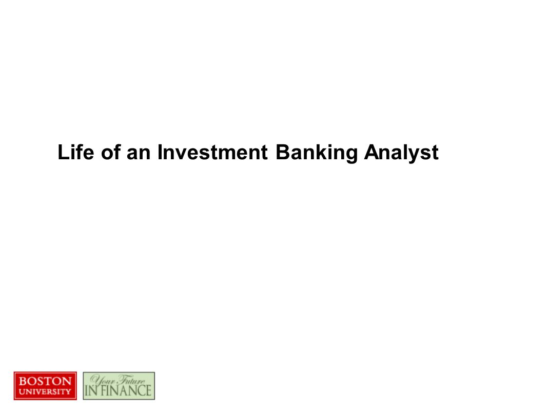 Day in the Life Investment banking analyst