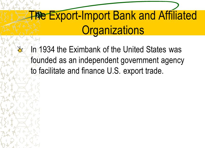 The Export-Import Bank and Affiliated Organizations