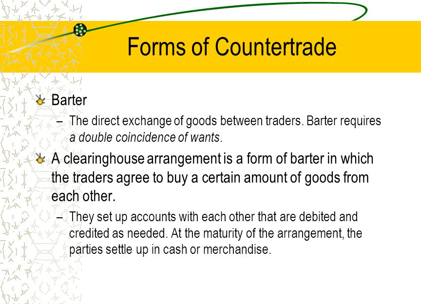 Forms of Countertrade A switch trade is the purchase by a third party of one country's clearing agreement balance for hard currency.