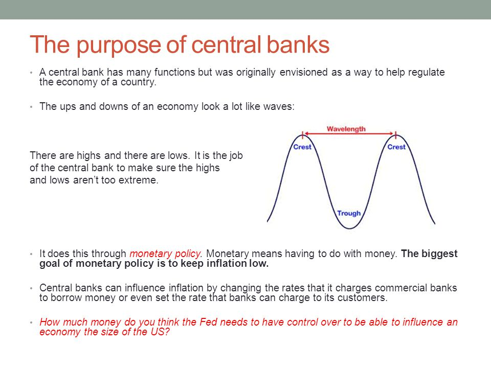 The purpose of central banks