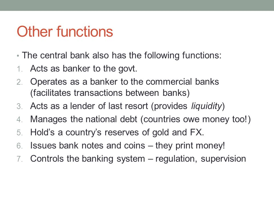 Other functions The central bank also has the following functions: